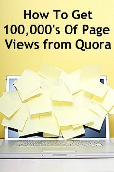 bloggers need traffic! Here is my guide on How To Get 100,000's Of Page Views from Quora