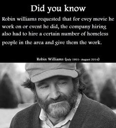 GREAT MAN! R.I.P. ROBIN. YOU WILL FOREVER BE MISSED, AND CHERISHED!