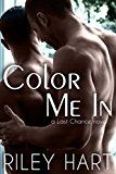 Color Me In (Last Chance Book 2) by Riley Hart (Author) #LGBT #Kindle US #NewRelease #Lesbian #Gay #Bisexual #Transgender #eBook #ad