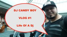 DJ CANDY BOY Vlog #1 Life Of A Dj