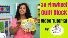 Crafty Gemini | 3D Pinwheel Quilt Block- Video Tutorial | http://craftygemini.com