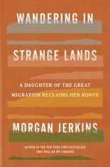 Memoir Review: Wandering In Strange Lands Station Eleven, March Book, Good New Books, The Great Migration, Oral History, Good Housekeeping, What To Read, Memoirs, Self Help