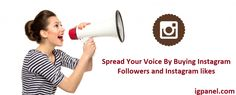 Spread Your Voice By Buying #InstagramFollowers and #Instagramlikes   http://www.igpanel.com/spread-your-voice-by-buying-instagram-followers-and-instagram-likes/