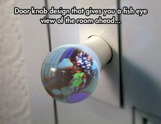 Innovative door knob that lets you look into the other room.