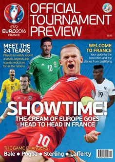 Showtime! The cream of Europe goes head to head in France. The Official Tournament Preview for UEFA Euro 2016 in France - with four covers to choose from!