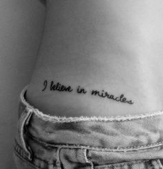 I believe in miracles tattoo