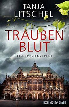 Traubenblut: Ein Bremen-Krimi von Tanja Litschel https://www.amazon.de/dp/B01FXQSMFU/ref=cm_sw_r_pi_dp_JaErxbQ7P2JHG