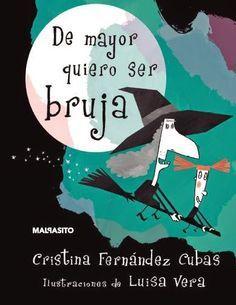 LO QUE LEO: DE MAYOR QUIERO SER BRUJA (CRISTINA FERNÁNDEZ CUBA...