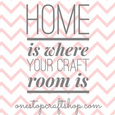 Home is where your craft room is