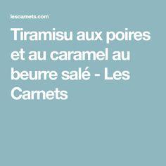 Tiramisu aux poires et au caramel au beurre salé - Les Carnets