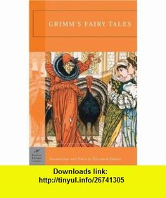 Grimms Fairy Tales (Barnes  Noble Classics) (9781593080563) Jacob Grimm, Wilhelm Grimm, Ludwig Emil Grimm, Elizabeth Dalton , ISBN-10: 1593080565  , ISBN-13: 978-1593080563 ,  , tutorials , pdf , ebook , torrent , downloads , rapidshare , filesonic , hotfile , megaupload , fileserve