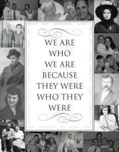 """Genealogy """"We Are Who We Are Because They Were Who They Were."""" ~ In addition to a lovely heritage quote, this is also a great Opening page idea.surround any heritage quote, album title, dedication, surname or monogram with a photo quilt.so striking! Genealogy Quotes, Family Genealogy, Genealogy Chart, Family Reunion Games, Family Reunions, Family Reunion Quotes, Family Tree Quotes, Heritage Quotes, Family History Quotes"""
