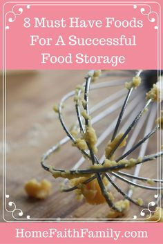 Thinking about starting your food storage? You won't want to miss this list of 8 must have foods for a successful food storage. Take the stress of wondering out and simplify your food storage life. Read more to find out these 8 successful foods and their shelf life. Click to find out which foods you already have at home. Click to read.