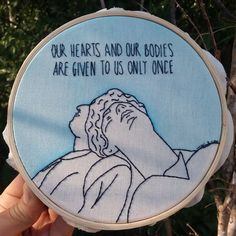 Our hearts and our bodies are given to us only once - Call Me By Your Name ( Name Embroidery, Embroidery Stitches, Embroidery Patterns, Your Name Quotes, Timmy T, Cd Art, Aesthetic Movies, Some Words, Call Me