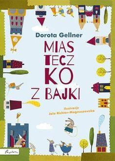 Miasteczko z bajki - Gellner Dorota