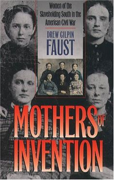 Mothers of Invention: Women of the Slaveholding South in the American Civil War (The Fred W. Morrison Series in Southern Studies) by Drew Gilpin Faust http://www.amazon.com/dp/0807855731/ref=cm_sw_r_pi_dp_jMgtub0K2Z7HG