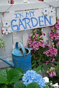 Love this sign....My Painted Garden: Painting Blue Hydrangeas