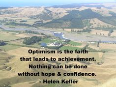 Optimism, hope and confidence, ingredients for achievement  http://www.moneymentalist.com/