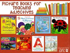 Unpack Your Adjectives - Books and Activities to Teach Students to Add Describing Words