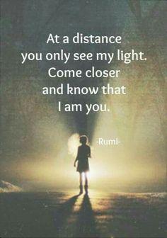 Come closer. I am you.