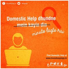 Don't be dependent on others and wait for several days! Simply find a domestic help only from- www.housekeepings.in  #Housekeepings #DomesticHelp #NewWayToFindDomesticHelp