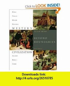 Western Civilization Beyond Boundaries, Volume B 1300-1815 (9781424069590) Thomas F. X. Noble, Barry Strauss, Duane Osheim, Kristen Neuschel, Elinor Accampo , ISBN-10: 1424069599  , ISBN-13: 978-1424069590 ,  , tutorials , pdf , ebook , torrent , downloads , rapidshare , filesonic , hotfile , megaupload , fileserve