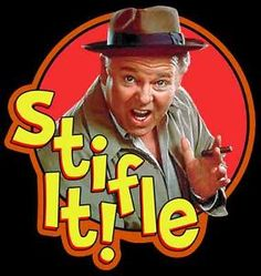 "TV Comedy Classic All In The Family Archie Bunker ""Stifle It!"" custom tee Any Size Any Color Family Tv, All In The Family, Archie Bunker, Grumpy Old Men, Comedy Tv, My Childhood Memories, Family Memories, Sweet Memories, Old Tv Shows"