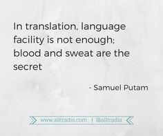 in translation, language facility if not enough, blood and sweat are the secret