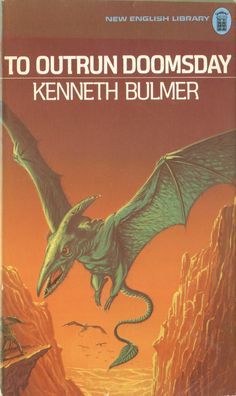 """Kenneth Bul,mer """"To Outrun Doomsday"""", New English Library (UK), 1967 Fantasy Book Covers, Fantasy Books, English Library, Science Fiction Books, Sci Fi Books, Music Albums, Science Art, Sci Fi Fantasy, Book Stuff"""
