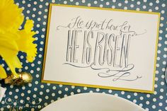 """He is risen"" free printable...3 color choices and sizes and matching place cards ..."
