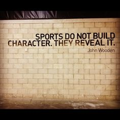sports do not build #character. they reveal it. #motivation