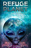 Free Kindle Book -   Refuge Planet: For Sale by Owner - Ancient Aliens and the Origin of Humanity.: ( First Contact and the Impending Alien Invasion of Earth. )