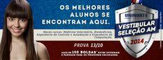 Os melhores alunos se encontram aqui. Vestibular Seleção AM 2014. Inscrições abertas no www.uninorte.com.br