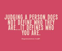 Judging a Person...