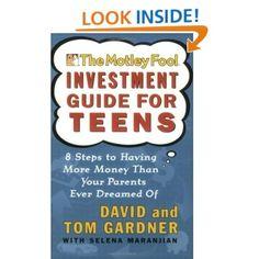 The Motley Fool Investment Guide for Teens: 8 Steps to Having More Money Than Your Parents Ever Dreamed Of: David Gardner, Tom Gardner, Selena Maranjian: 9780743229968: via FamZoo.com