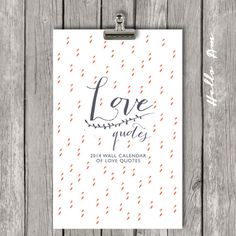 2014 wall calendar - Love quote wall art- inspiration quote Wall decor, quote print, printable quote, love quote, inspirational quote, type