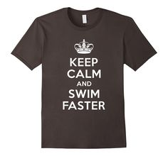 Keep Calm And Swim Faster T-Shirt Funny Swimming