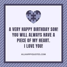 Celebrate your son's Birthday with these heartfelt Birthday Wishes for Son from mother and loved ones including funny birthday wishes for son in laws. Happy Birthday Son, Birthday Wishes For Myself, Birthday Wishes Funny, Piece Of Me, First Love, Love You, Te Amo, First Crush, Je T'aime