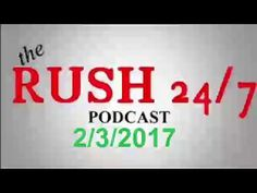 Rush Limbaugh Show February 3,2017 Podcast