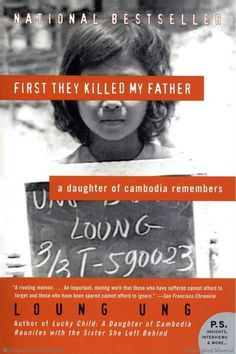 First They Killed My Father: A Daughter of Cambodia Remembers by Loung Ung #mustread