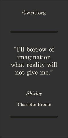 Charlotte Bronte Quote from Shirley Classic literature quotes posted each and every morning o. English Literature Quotes, Famous Quotes From Literature, Famous Book Quotes, Quotes From Novels, Literary Quotes, Classic Literature, Classic Books, Poem Quotes, Quotable Quotes