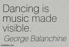 ballet, dance, music, quotes, saying, george balanchine