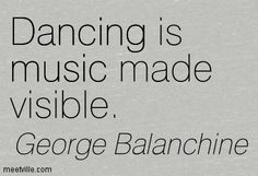 ballet, dance, music, quotes, saying, george balanchine