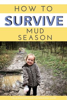5 Tips for Surviving Mud Season - Tales of a Mountain Mama In A Funk, Hiking With Kids, Outdoor Activities For Kids, Winter Hiking, Canoe Trip, Family Adventure, Go Camping, Get Outside, Stargazing