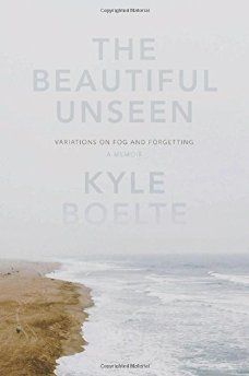 Kyle Boelte's memoir The Beautiful Unseen