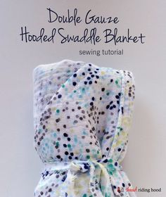 Easy #Embrace Double Gauze Hooded Swaddle Blanket Sewing Tutorial  - by @ThreadRidingHood for @SewSistersQuiltShop - featuring Embrace double gauze prints http://www.shannonfabrics.com/index.php?main_page=index&cPath=1081_1082 #doublegauze