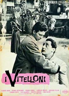 Federico Fellini's 'I Vitelloni', 1953 - This is a comedy-drama directed & co-written by Fellini about a group of Italian men who settle into the familiar comfort of the small town they were born in. Only one of the friends has the courage to leave the town & pursue a more challenging life  elsewhere. This film would inspire later films like 'Mean Streets' & 'Diner'.