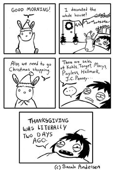 Beginning of the Holidays - Sarah Andersen Funny Quotes, Funny Memes, Hilarious, Jokes, Funny Fails, Saras Scribbles, Sarah Andersen Comics, Sara Anderson, The Awkward Yeti
