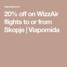 20% off on WizzAir flights to or from Skopje | Viapomida