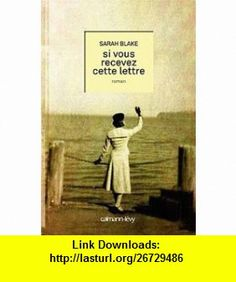 Si vous recevez cette lettre (French Edition) (9782702141908) Sarah Blake , ISBN-10: 2702141900  , ISBN-13: 978-2702141908 ,  , tutorials , pdf , ebook , torrent , downloads , rapidshare , filesonic , hotfile , megaupload , fileserve